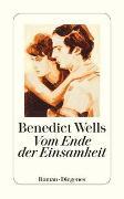 Vom Ende der Einsamkeit von Wells, Benedict