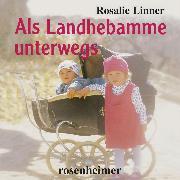 Cover-Bild zu Als Landhebamme unterwegs (Audio Download) von Linner, Rosalie