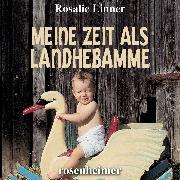 Cover-Bild zu Meine Zeit als Landhebamme (Audio Download) von Linner, Rosalie