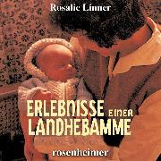 Cover-Bild zu Erlebnisse einer Landhebamme (Audio Download) von Linner, Rosalie
