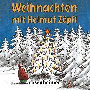 Cover-Bild zu Weihnachten mit Helmut Zöpfl (Audio Download) von Zöpfl, Helmut