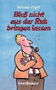 Cover-Bild zu Bloß nicht aus der Ruh bringen lassen (eBook) von Zöpfl, Helmut