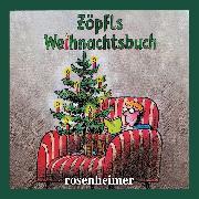Cover-Bild zu Zöpfls Weihnachtsbuch (Audio Download) von Zöpfl, Helmut