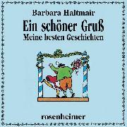 Cover-Bild zu Ein schöner Gruß (Audio Download) von Haltmair, Barbara
