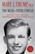 Cover-Bild zu Trump, Mary L.: Too Much and Never Enough (eBook)