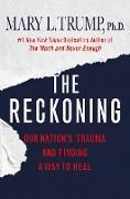 Cover-Bild zu Trump, Mary L.: The Reckoning