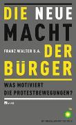 Cover-Bild zu Walter, Franz (Hrsg.): Die neue Macht der Bürger