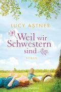 Cover-Bild zu Astner, Lucy: Weil wir Schwestern sind