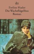 Cover-Bild zu Die Wachsflügelfrau von Hasler, Eveline