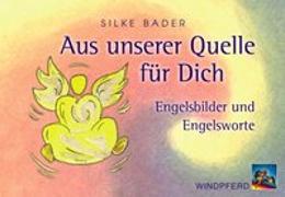 Cover-Bild zu Aus unserer Quelle für Dich von Bader, Silke (Illustr.)
