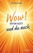 Cover-Bild zu Wow! Ich bin Gott und du auch von Bourbeau, Lise