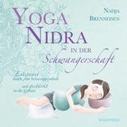 Cover-Bild zu Yoga Nidra in der Schwangerschaft von Brenneisen, Nadja