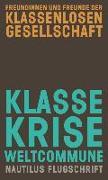Cover-Bild zu Freundinnen und Freunde der klassenlosen Gesellschaft: Klasse, Krise, Weltcommune