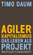 Cover-Bild zu Daum, Timo: Agiler Kapitalismus