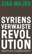 Cover-Bild zu Majed, Ziad: Syriens verwaiste Revolution