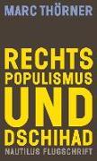 Cover-Bild zu Thörner, Marc: Rechtspopulismus und Dschihad