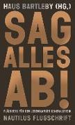 Cover-Bild zu Haus Bartleby (Hrsg.): Sag alles ab!
