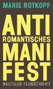Cover-Bild zu Rotkopf, Marie: Antiromantisches Manifest