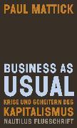 Cover-Bild zu Mattick, Paul: Business as usual (eBook)
