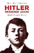 Cover-Bild zu Rapp, Christian: Hitler - prägende Jahre (eBook)