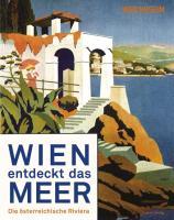 Cover-Bild zu Wien Museum (Hrsg.): Österreichische Riviera