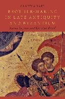 Cover-Bild zu Rapp, Claudia: Brother-Making in Late Antiquity and Byzantium (eBook)