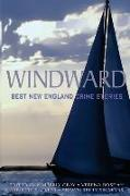 Cover-Bild zu Rose, Verena (Hrsg.): Windward: Best New England Crime Stories 2016
