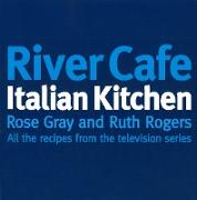 Cover-Bild zu Gray, Rose: River Cafe Italian Kitchen