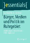 Cover-Bild zu Korte, Karl-Rudolf: Bürger, Medien und Politik im Ruhrgebiet (eBook)