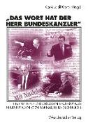 Cover-Bild zu Korte, Karl-Rudolf (Hrsg.): Das Wort hat der Herr Bundeskanzler (eBook)