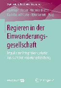 Cover-Bild zu Switek, Niko (Hrsg.): Regieren in der Einwanderungsgesellschaft (eBook)