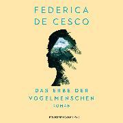 Cover-Bild zu Cesco, Federica de: Das Erbe der Vogelmenschen (Audio Download)