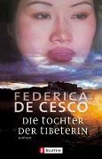 Cover-Bild zu Cesco, Federica de: Die Tochter der Tibeterin