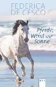 Cover-Bild zu Cesco, Federica de: Pferde, Wind und Sonne (eBook)