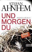 Cover-Bild zu Ahnhem, Stefan: Und morgen du