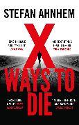 Cover-Bild zu Ahnhem, Stefan: X Ways to Die (eBook)