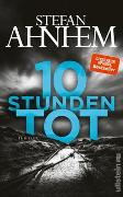 Cover-Bild zu Ahnhem, Stefan: 10 Stunden tot