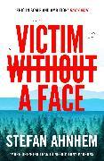 Cover-Bild zu Ahnhem, Stefan: Victim Without a Face (eBook)