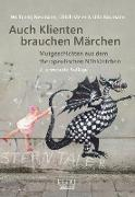 Cover-Bild zu Neumann, Wolfgang: Auch Klienten brauchen Märchen (eBook)