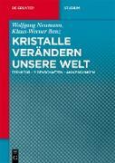 Cover-Bild zu Neumann, Wolfgang: Kristalle verändern unsere Welt (eBook)