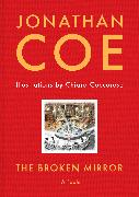 Cover-Bild zu Coe, Jonathan: The Broken Mirror (eBook)