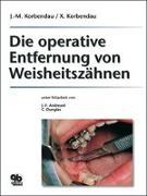 Cover-Bild zu Die operative Entfernung von Weisheitszähnen von Korbendau, J M