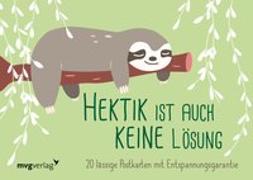 Hektik ist auch keine Lösung - 20 lässige Postkarten mit Entspannungsgarantie