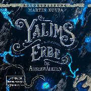 Die Auserwählten - Yalims Erbe, (ungekürzt) (Audio Download) von Kuupa, Martin