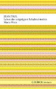 Cover-Bild zu Paul, Jean: Leben des vergnügten Schulmeisterlein Maria Wutz in Auenthal