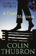 Cover-Bild zu Thubron, Colin: A Cruel Madness (eBook)