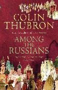 Cover-Bild zu Thubron, Colin: Among The Russians (eBook)