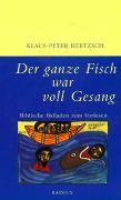 Cover-Bild zu Der ganze Fisch war voll Gesang von Hertzsch, Klaus-Peter