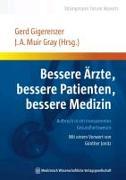 Bessere Ärzte, bessere Patienten, bessere Medizin. Aufbruch in ein transparentes Gesundheitswesen von Gigerenzer, Gerd (Hrsg.)