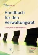 Handbuch für den Verwaltungsrat von SwissBoardForum (Hrsg.)
